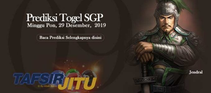 Prediksi Togel SGP 29 Desember 2019 Oleh Mbah Sukro Tafsirjitu